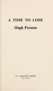 Cover of: A time to lose | Hugh Preston
