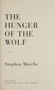Cover of: The hunger of the wolf | Stephen Marche