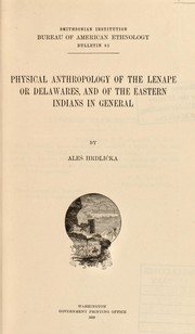Cover of: Physical anthropology of the Lenape or Delawares and of the eastern Indians in general