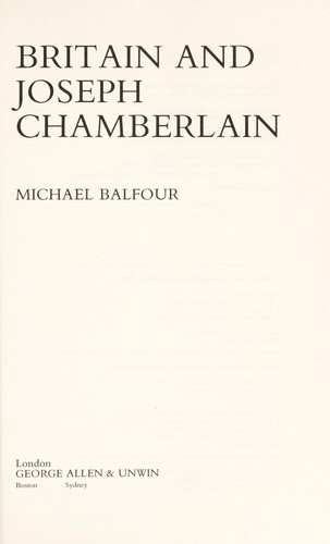 Britain and Joseph Chamberlain by Michael Balfour