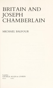 Cover of: Britain and Joseph Chamberlain | Michael Balfour