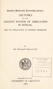 Cover of: Lectures on the ancient system of irrigation in Bengal and its application to modern problems