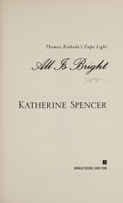 Cover of: All is bright | Katherine Spencer