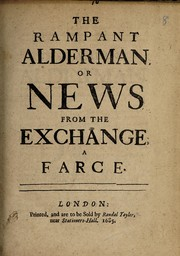 Cover of: The rampant alderman, or, News from the Exchange