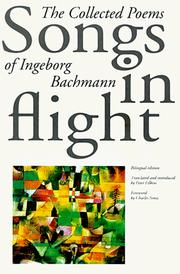 Cover of: Songs in Flight: The Collected Poems of Ingeborg Bachmann