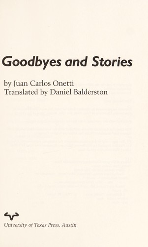 Goodbyes and stories by Juan Carlos Onetti