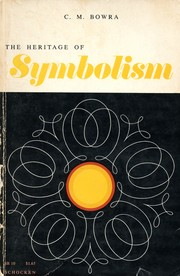 The heritage of symbolism by C. M. Bowra