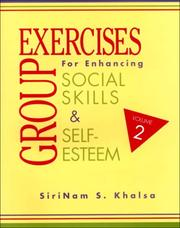 Cover of: Group exercises for enhancing social skills and self-esteem | SiriNam S. Khalsa