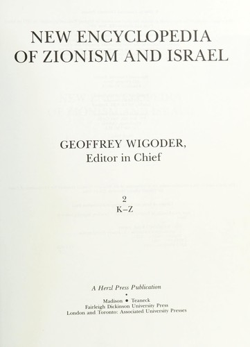 New encyclopedia of Zionism and Israel by Geoffrey Wigoder, editor in chief.