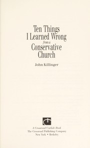 Cover of: Ten things I learned wrong from a conservative church | John Killinger