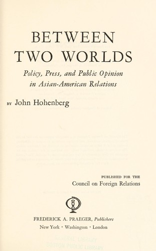Between two worlds by John Hohenberg
