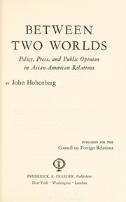 Cover of: Between two worlds | John Hohenberg