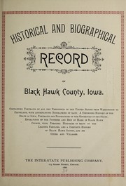 Cover of: Historical and biographical record of Black Hawk County, Iowa | Inter-state Publishing Company (Chicago, Ill.)