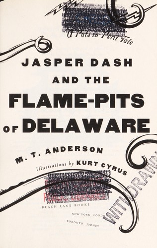 Jasper Dash and the flame-pits of Delaware by M. T. Anderson