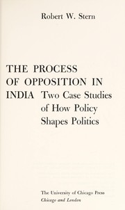Cover of: The process of opposition in India | Robert W. Stern