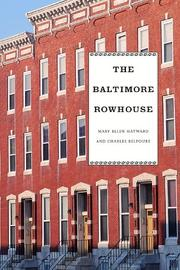 Cover of: The Baltimore rowhouse | Mary Ellen Hayward