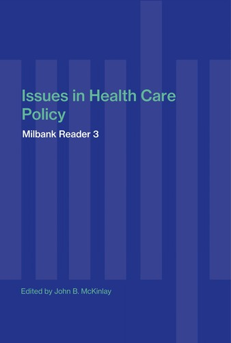 Issues in health care policy by edited by John B. McKinlay.