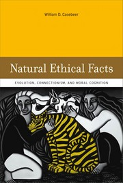 Cover of: Natural ethical facts | William D. Casebeer