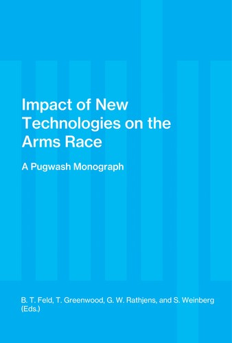 Impact of new technologies on the arms race by Pugwash Symposium (10th 1970 Racine, Wis.)