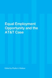 Cover of: Equal employment opportunity and the AT&T case | edited by Phyllis A. Wallace.