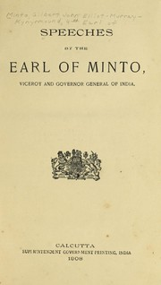 Cover of: Speeches by the Earl of Minto, viceroy and governor general of India