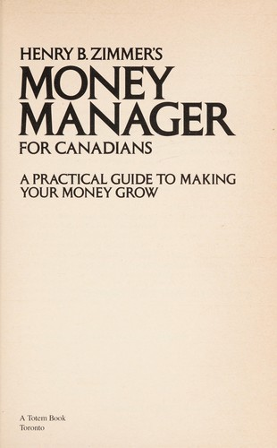 Henry B. Zimmer's money manager for Canadians by Henry B. Zimmer