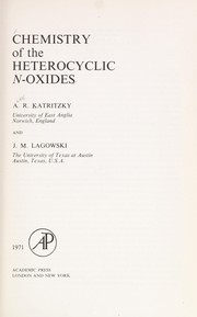 Chemistry of the heterocyclic N-oxides by Alan R. Katritzky