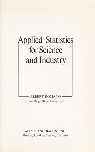 Applied statistics for science and industry by Albert Romano