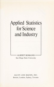 Cover of: Applied statistics for science and industry | Albert Romano