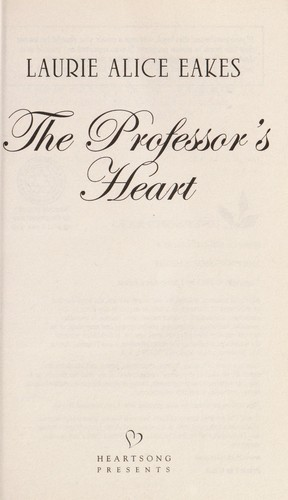 The professor's heart by Laurie Alice Eakes