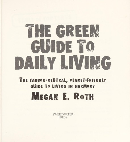 The green guide to daily living by Megan E. Roth
