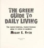 Cover of: The green guide to daily living | Megan E. Roth