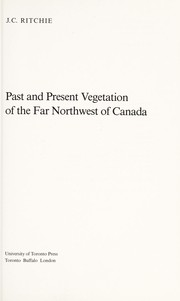 Past and present vegetation of the far northwest of Canada by J. C. Ritchie