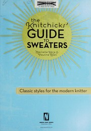 Cover of: The Knitchicks' guide to sweaters | Marcelle Karp
