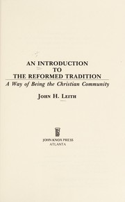Cover of: An introduction to the reformed tradition by John H. Leith