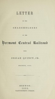 Cover of: Letter to the shareholders of the Vermont Central Railroad from Josiah Quincy, Jr., March 1852