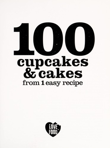 100 cupcakes & cakes from 1 easy recipe by Christine France