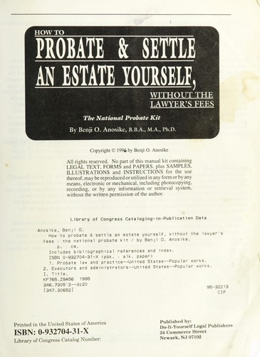 How to probate & settle an estate yourself, without the lawyer's fees by Benji O. Anosike