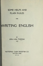 Cover of: Some helps and plain rules for writing English | Leila Ada Thomas