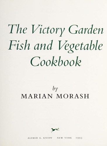The victory garden fish and vegetable cookbook by Marian Morash