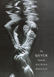 Cover of: The quick | Katrina Roberts