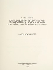 Cover of: A field guide to nearby nature