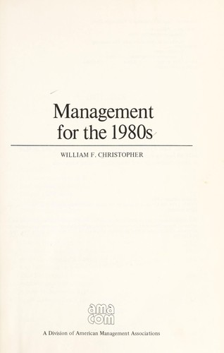 Management for the 1980s by William F. Christopher