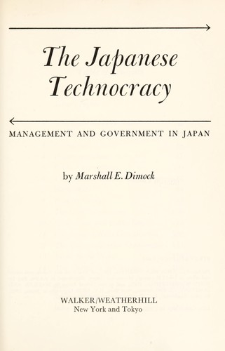 The Japanese technocracy by Dimock, Marshall Edward