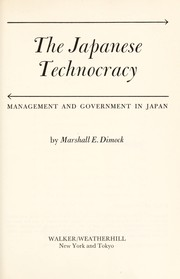 Cover of: The Japanese technocracy: management and government in Japan