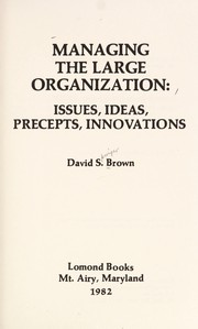 Cover of: Managing the Large Organization