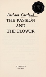 Cover of: The passion and the flower | Barbara Cartland