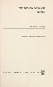 Cover of: The French political system. | Duverger, Maurice