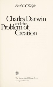 Cover of: Charles Darwin and the problem of creation | Neal C. Gillespie
