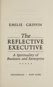 Cover of: The reflective executive | Emilie Griffin